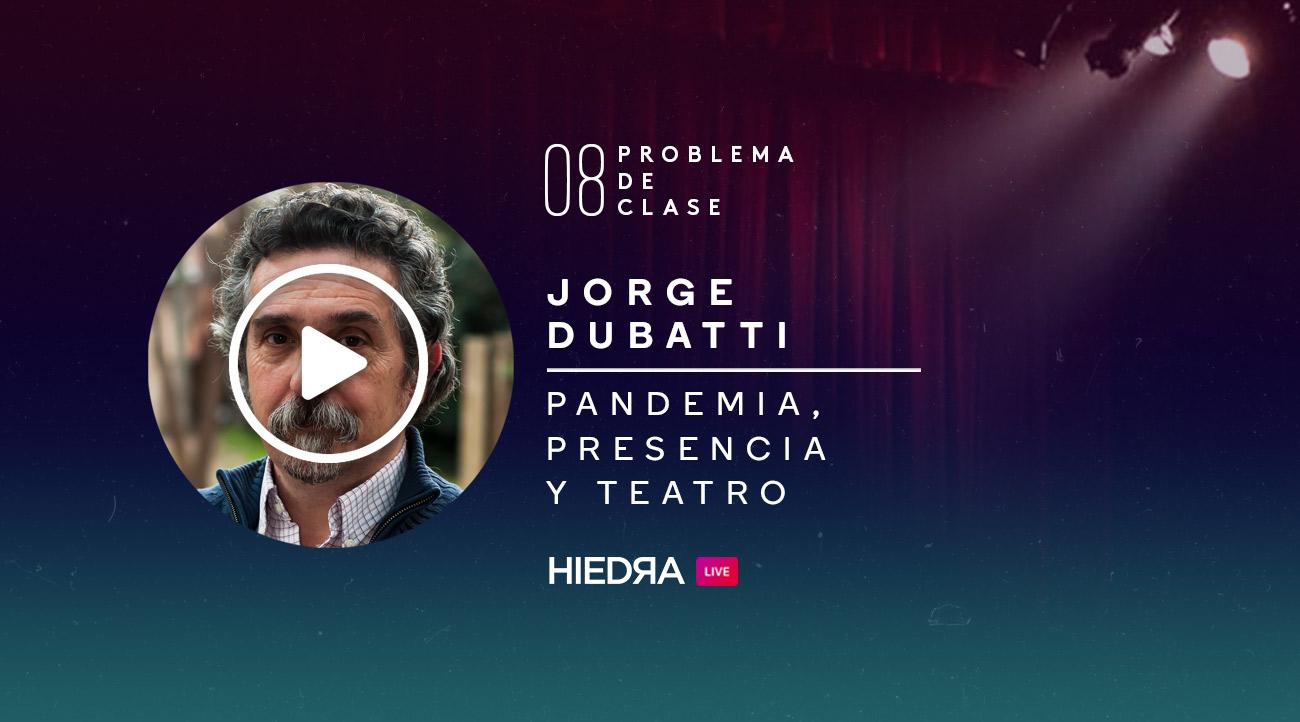 Jorge Dubatti en Problema de Clase